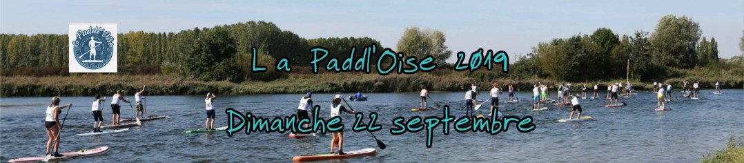 La Paddl'Oise 2019 (4 ème édition)